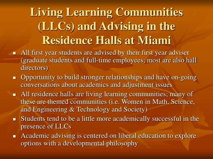 Living Learning Communities (LLCs) and Advising in the Residence Halls at Miami