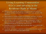 living learning communities llcs and advising in the residence halls at miami