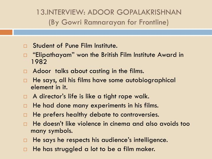 13.INTERVIEW: ADOOR GOPALAKRISHNAN