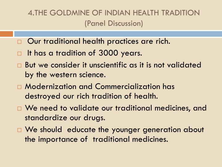 4.THE GOLDMINE OF INDIAN HEALTH TRADITION (Panel Discussion)