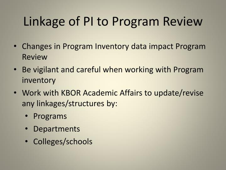 Linkage of PI to Program Review