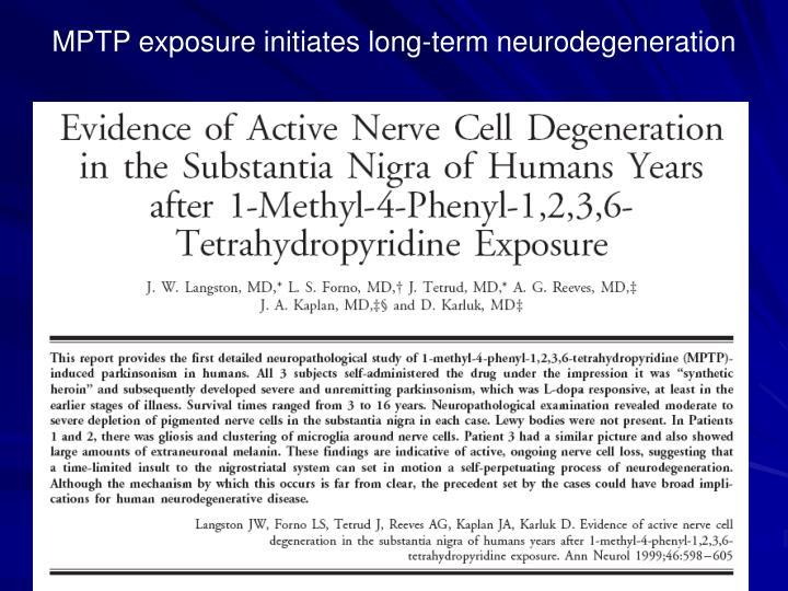 MPTP exposure initiates long-term neurodegeneration