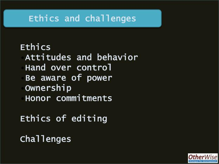 Ethics and challenges