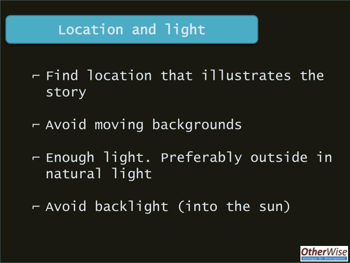 Location and light