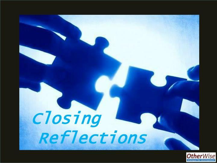 Closing Reflections