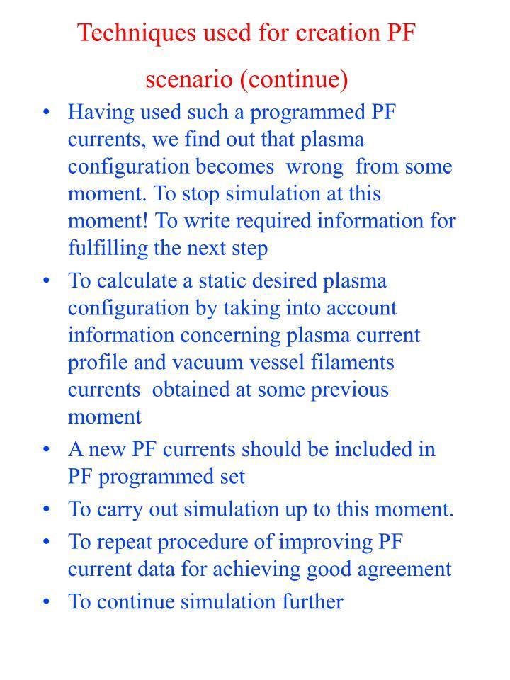 Techniques used for creation PF scenario (continue)