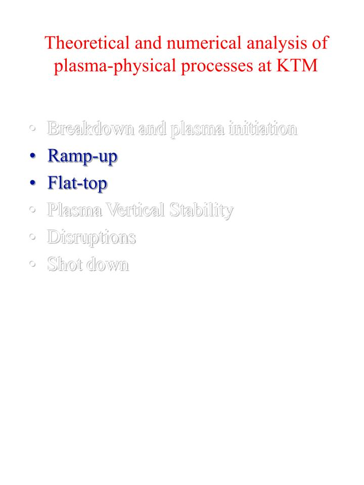 Theoretical and numerical analysis of plasma-physical processes at KTM