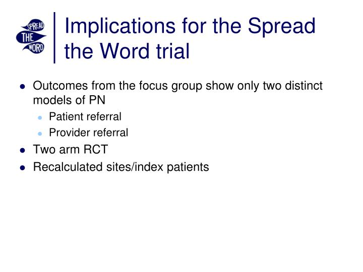 Implications for the Spread the Word trial