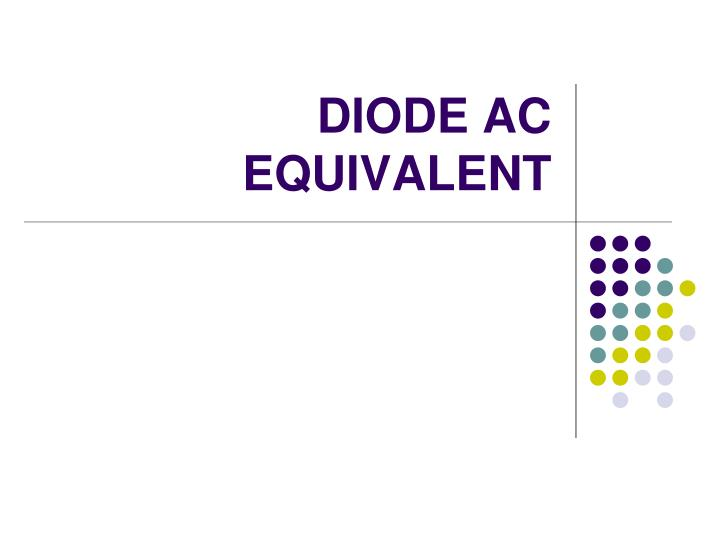 DIODE AC EQUIVALENT