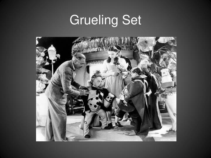 Grueling Set