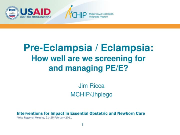 Pre eclampsia eclampsia how well are we screening for and managing pe e