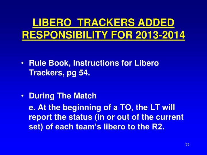 LIBERO  TRACKERS ADDED RESPONSIBILITY FOR 2013-2014