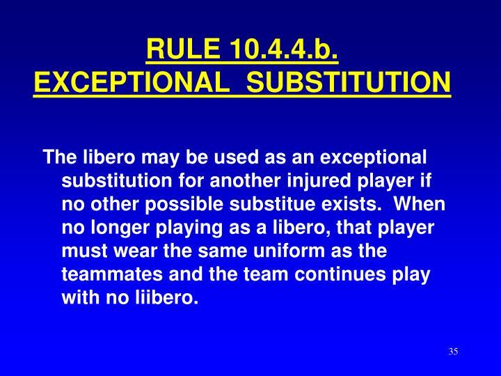 RULE 10.4.4.b.