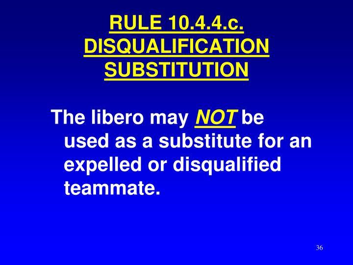 RULE 10.4.4.c.