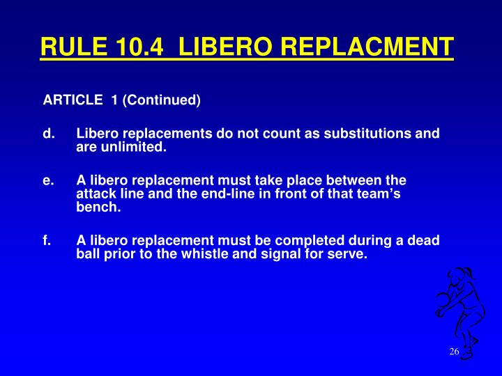 RULE 10.4  LIBERO REPLACMENT