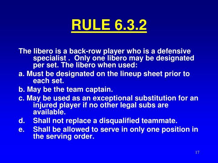 RULE 6.3.2