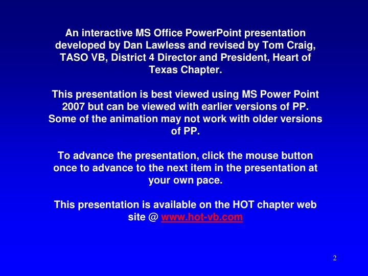 An interactive MS Office PowerPoint presentation developed by Dan Lawless and revised by Tom Craig, TASO VB, District 4 Director and President, Heart of Texas Chapter.
