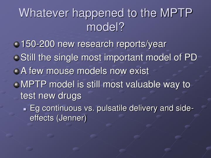 Whatever happened to the MPTP model?