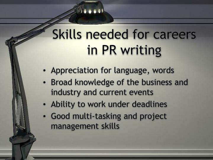 Skills needed for careers   in PR writing