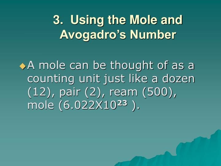 3.  Using the Mole and Avogadro's Number