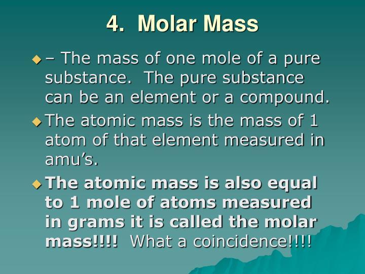 4.  Molar Mass