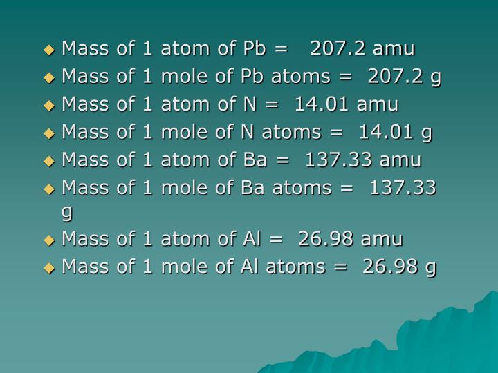 Mass of 1 atom of Pb =   207.2 amu