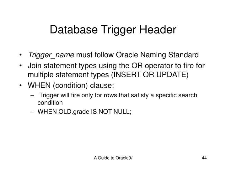 Database Trigger Header