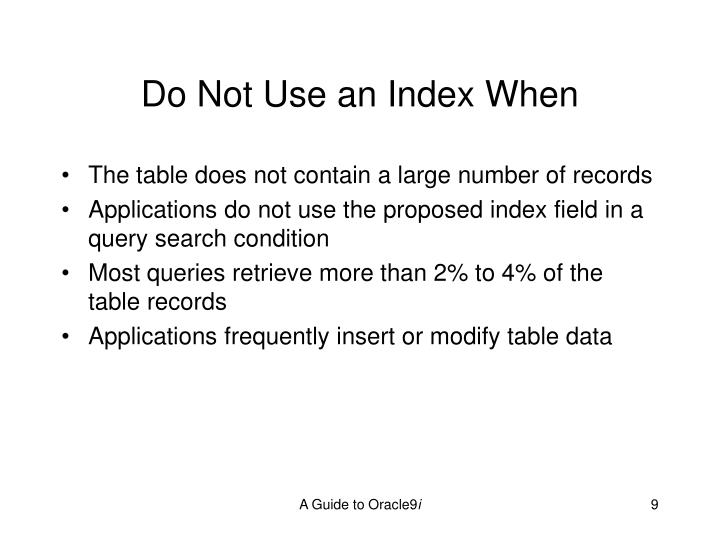 Do Not Use an Index When