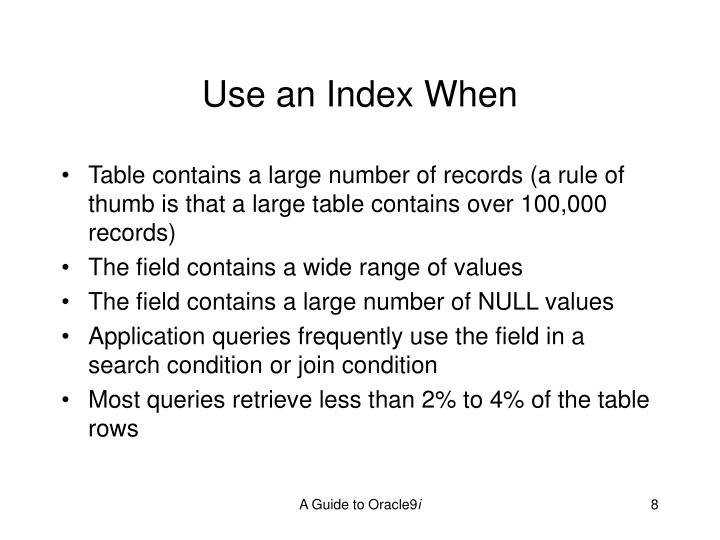 Use an Index When