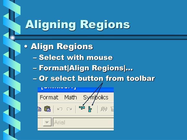 Aligning Regions