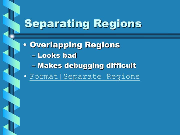 Separating Regions