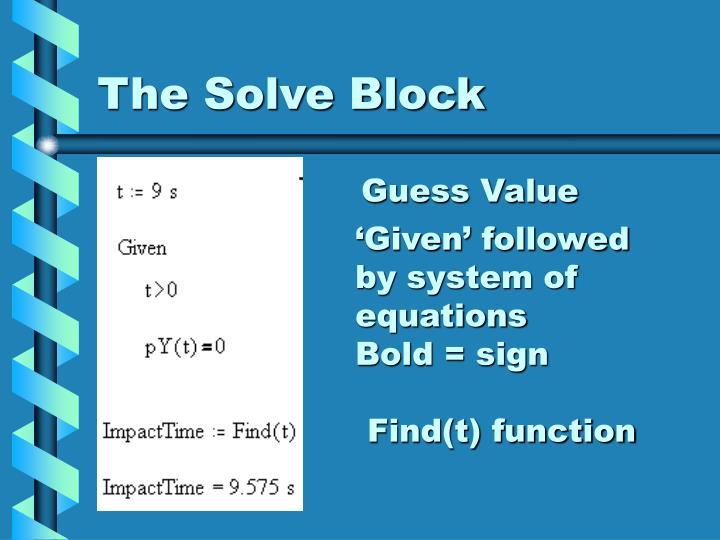 The Solve Block