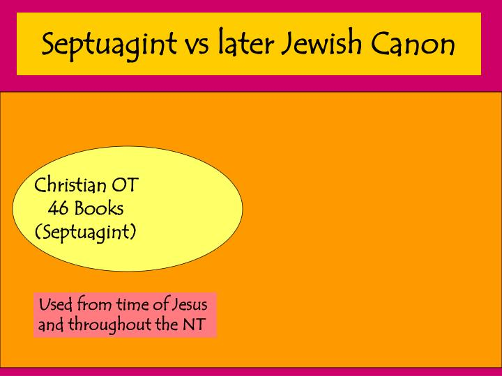 Septuagint vs later Jewish Canon