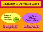 septuagint vs later jewish canon2