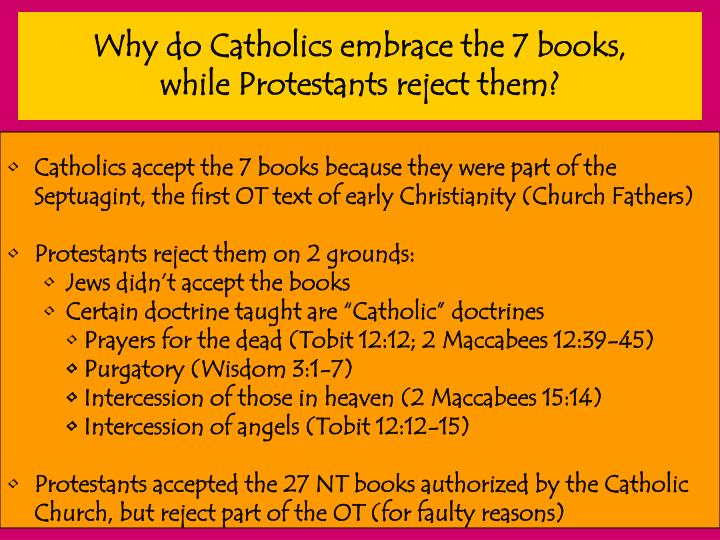 Why do Catholics embrace the 7 books,