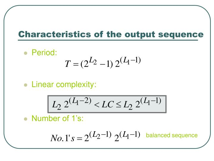 Characteristics of the output sequence