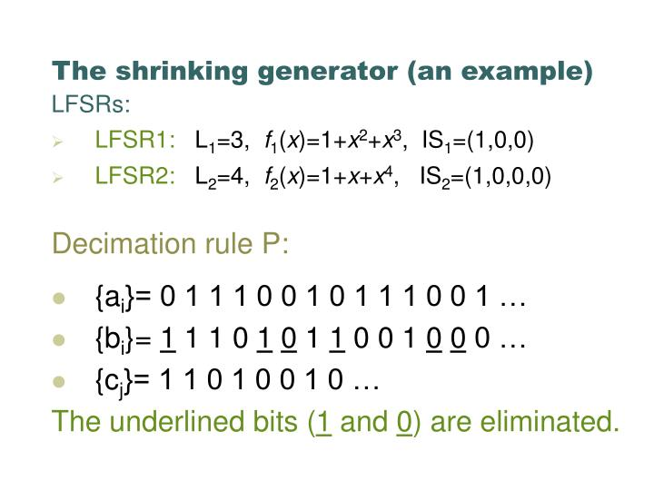 The shrinking generator (an example)