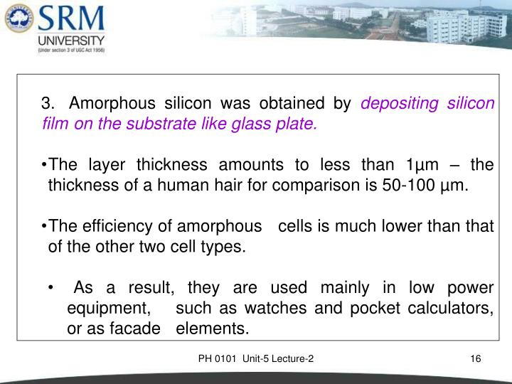 Amorphous silicon was obtained by