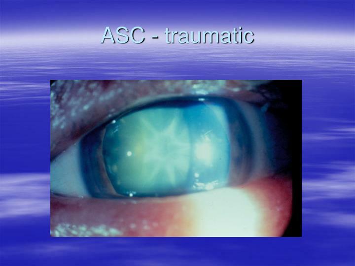 ASC - traumatic