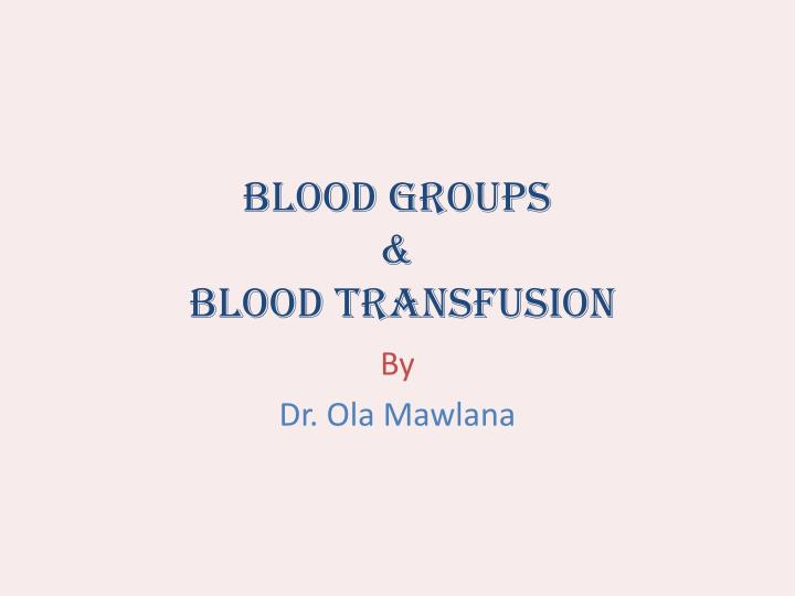 Blood groups blood transfusion