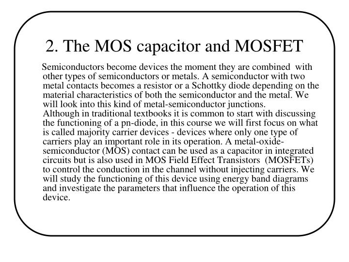 2. The MOS capacitor and MOSFET
