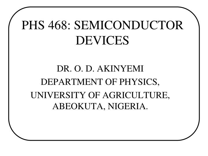 Phs 468 semiconductor devices