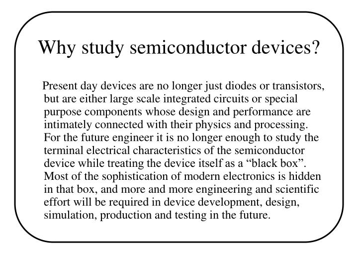 Why study semiconductor devices?