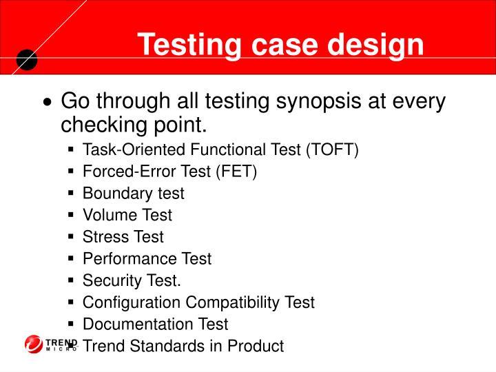 Testing case design