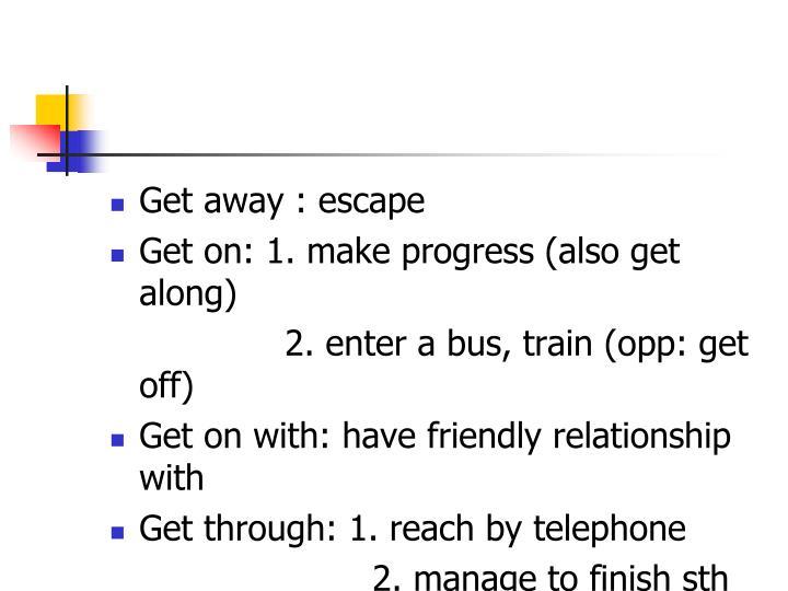 Get away : escape