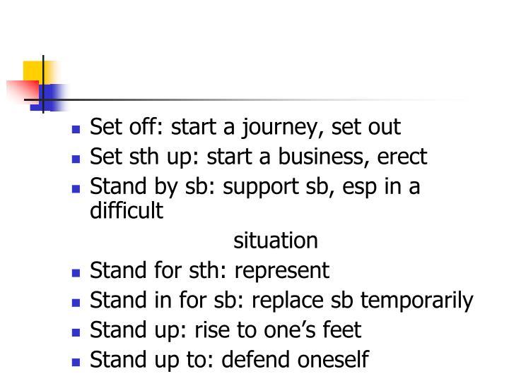 Set off: start a journey, set out
