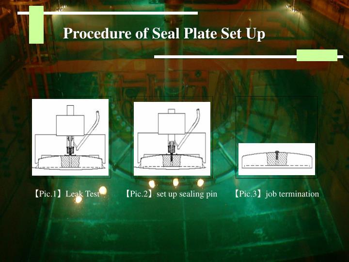 Procedure of Seal Plate Set Up