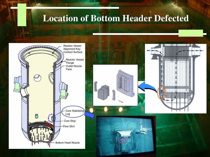 Location of Bottom Header Defected