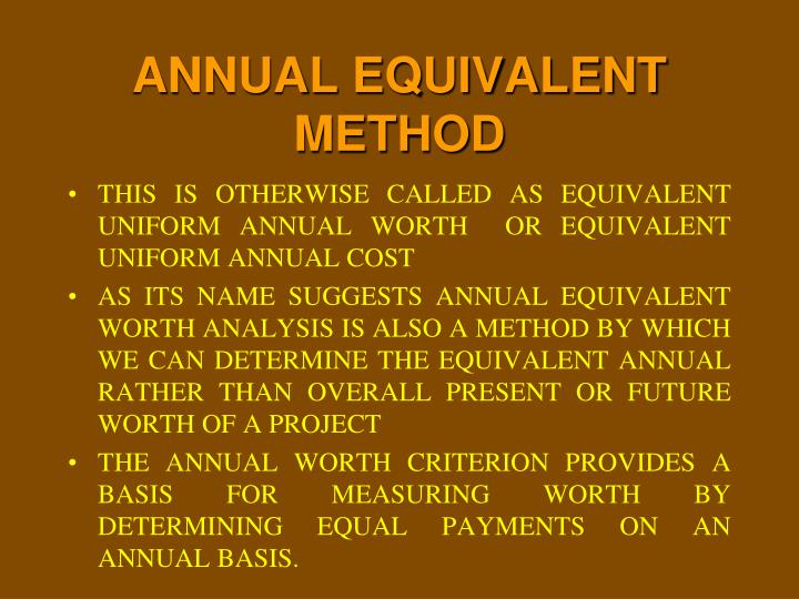 ANNUAL EQUIVALENT METHOD