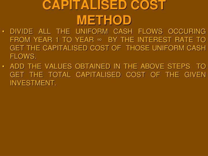 CAPITALISED COST METHOD